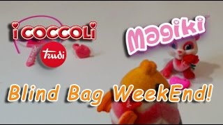 Magiki , Coccoli & Keyou - Blind Bag Weekend ! Recensione/ Review