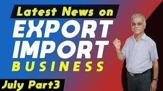 Export Import Business की Latest News Updates - July P3 | iiiEM Newsletter