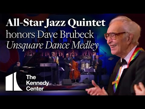 Unsquare Dance Medley (Dave Brubeck Tribute) - All-Star Jazz Quintet - 2009 Kennedy Center Honors