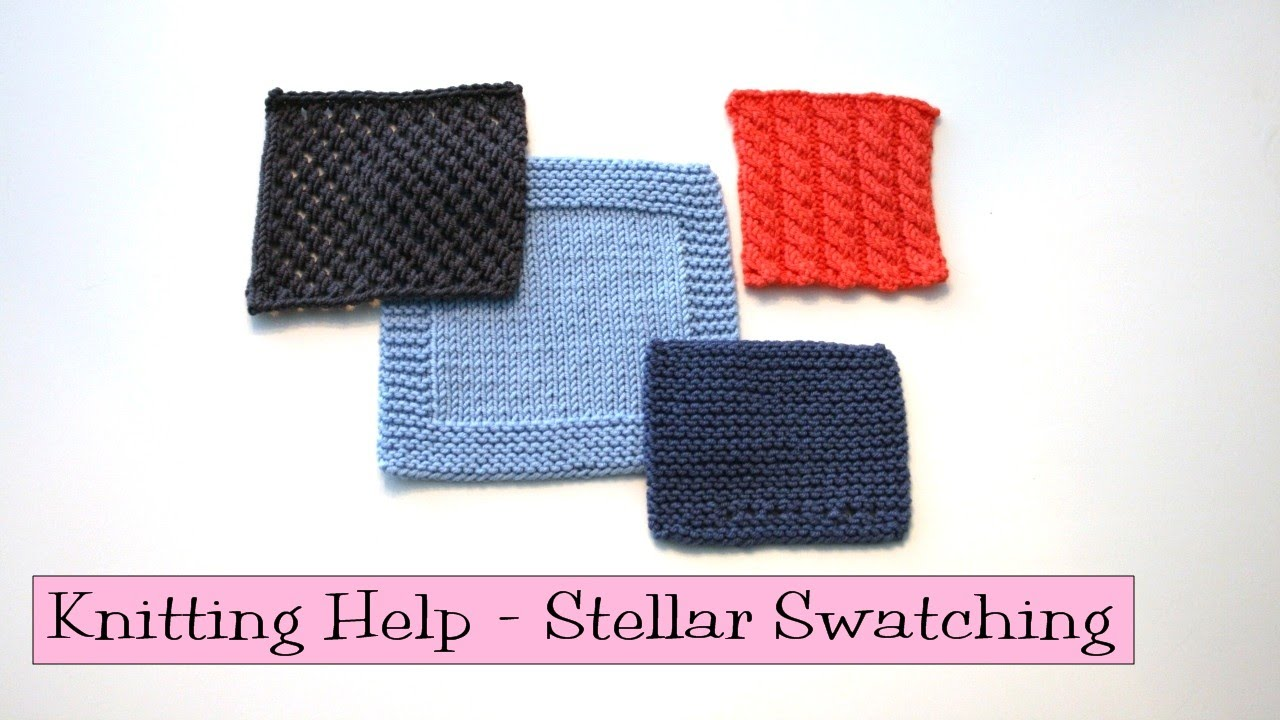 Knitting Help - Stellar Swatching - YouTube