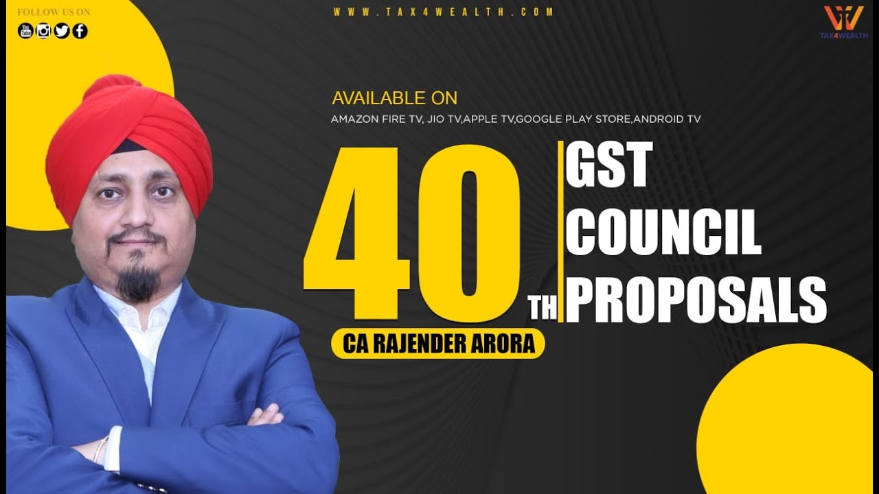 GST Update 40th GST Council Proposals with CA Rajender Arora
