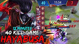 40 TOTAL KILLS IN JUST 12 MINUTES WITH HAYABUSA EPIC SKIN: SHADOW OF OBSCURITY | MOBILE LEGENDS