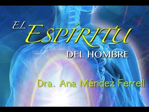 LIBRO: El Espíritu del Hombre por Dra. Ana Méndez Ferrell