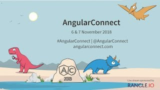 AngularConnect 2018 - Track 2 Day 2