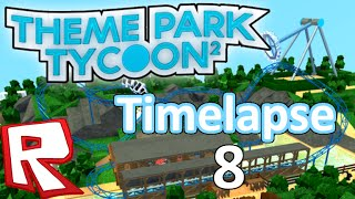 [TIMELAPSE #8] Theme Park Tycoon 2 // ROBLOX