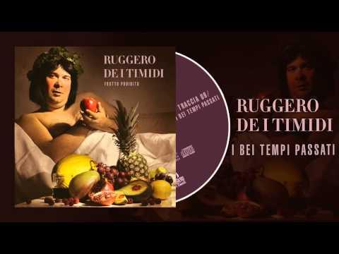Ruggero de I Timidi - I bei tempi passati