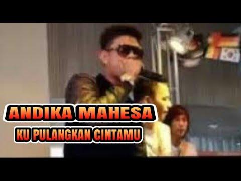 Free download lagu ANDIKA MAHESA KU PULANGKAN CINTAMU - ZingLagu.Com