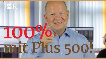 100% mit CFD-Broker Plus500 - So hab ich es gemacht!