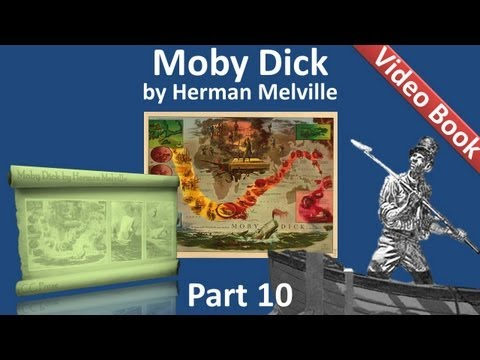Part 10 - Moby Dick Audiobook by Herman Melville (Chs 124-13