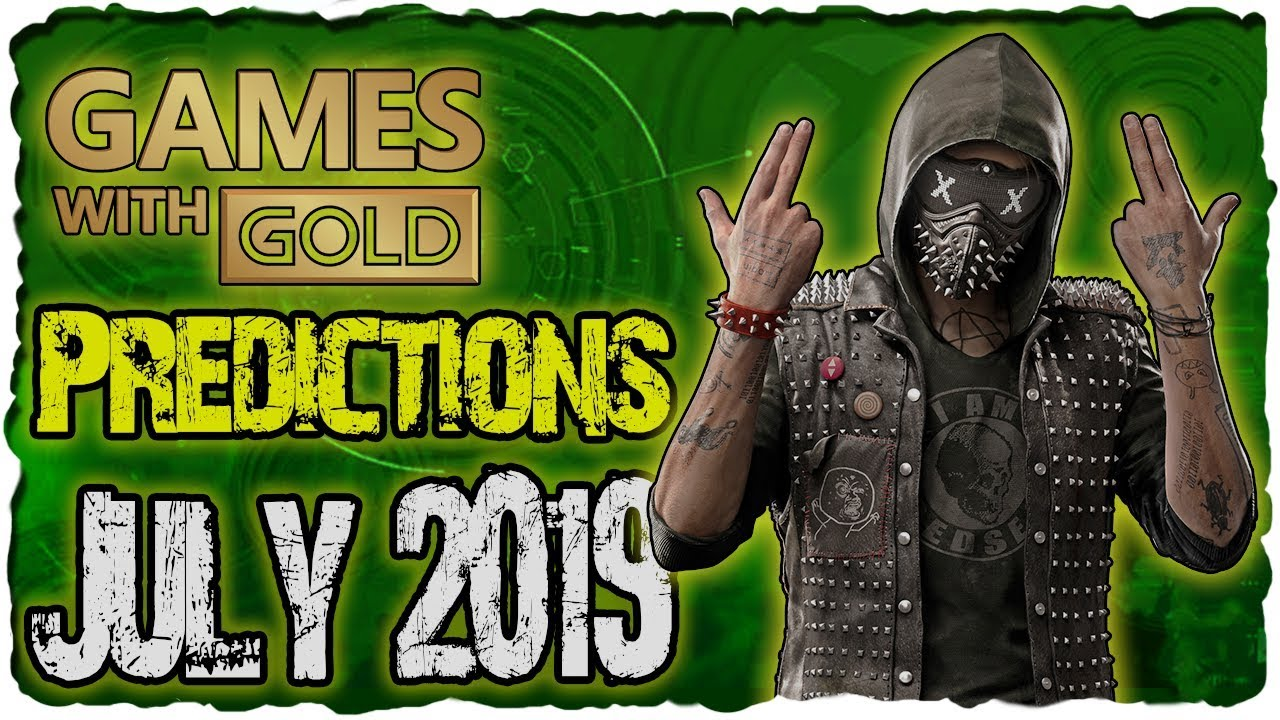 Xbox Games With Gold July 2019 Predictions Xbox Live Gold July 2019 Lineup