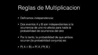 Probabilidad: Reglas de Adicion y Multiplicacion. Independencia.