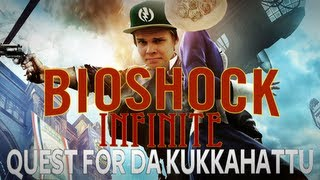 Bioshock Infinite - Quest for da Kukkahattu