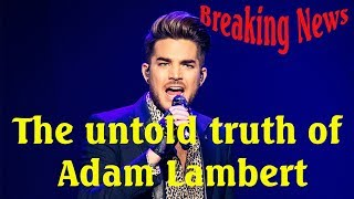 The untold truth of Adam Lambert