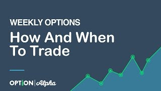 How And When To Trade Weekly Options