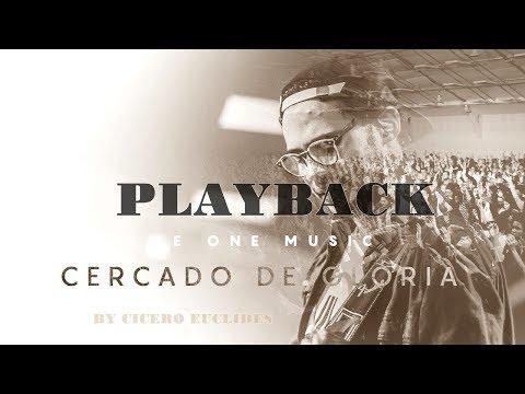 Cercado de Glória - Be One Music (PLAYBACK)  by Cicero Euclides