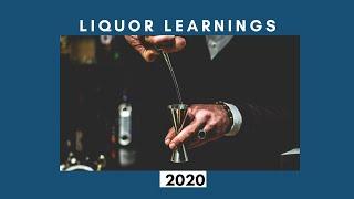 Liquor Learnings 2020