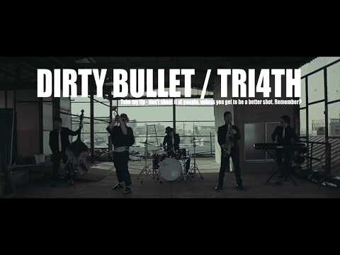 DIRTY BULLET / TRI4TH