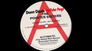 The Pointer Sisters - Automatic (The Richie Rich Remix-Extended Version)