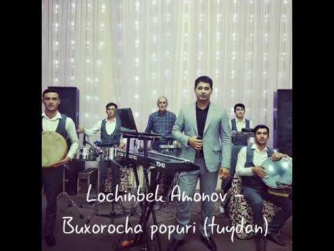 Lochinbek Amonov Buxorocha Popuri Tuydan 91 2433999 Youtube