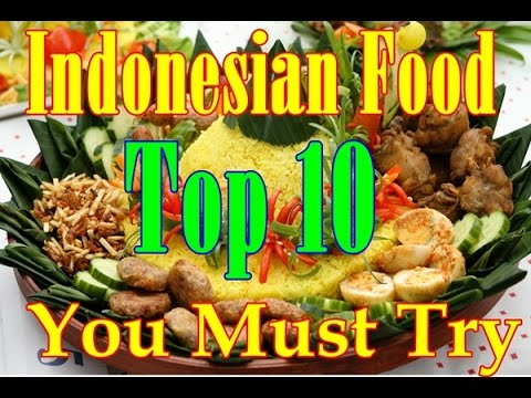 The Top 10 Indonesia Cuisine, You Must Try!!!
