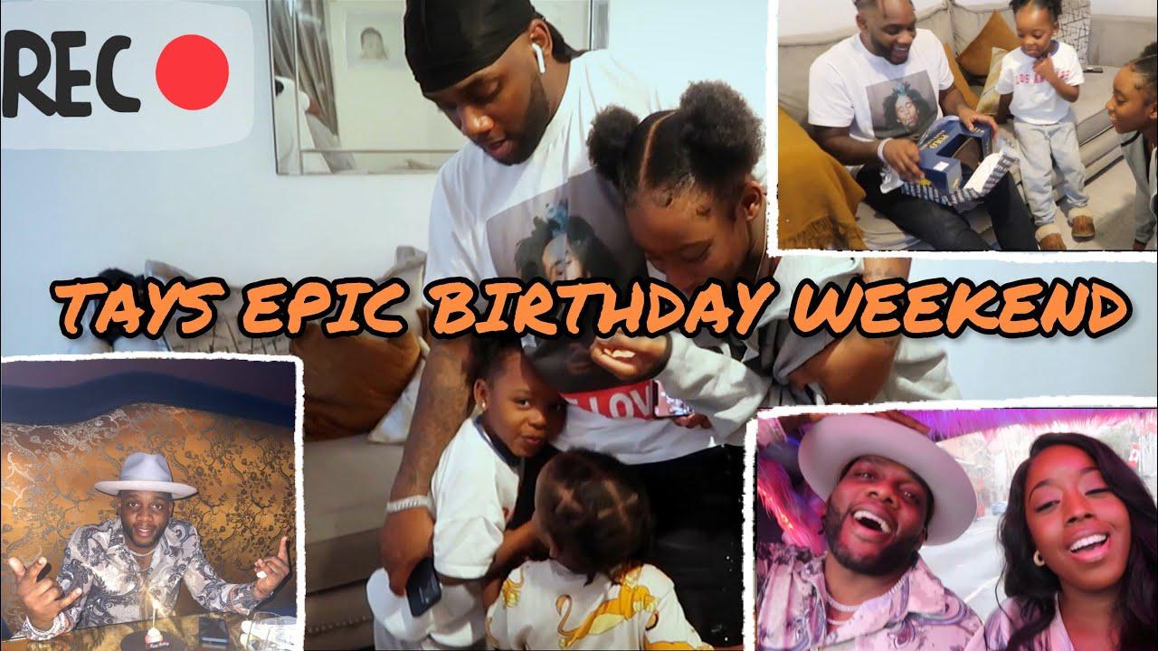 TAY'S EPIC BIRTHDAY WEEKEND 🎉🙌🏾🎂