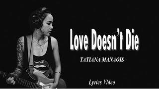 love-doesn-t-die-tatiana-manaois