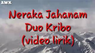 Neraka Jahanam - Duo Kribo (Video Lirik)
