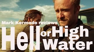 Hell or High Water reviewed by Mark Kermode