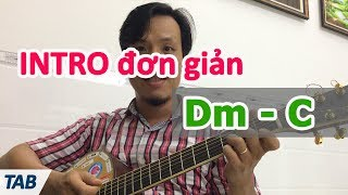 Câu INTRO đơn giản với 2 hợp âm Dm và C | học đàn guitar cơ bản | học guitar online