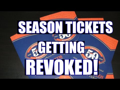 Season tickets are getting revoked by the Broncos