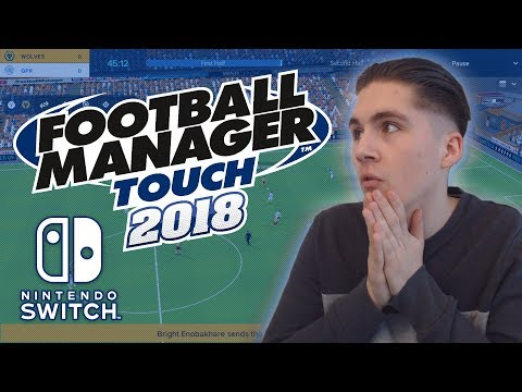 FOOTBALL MANAGER 2018 ON NINTENDO SWITCH! (Gameplay and First Look)