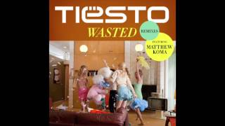 Tiesto - Wasted Ft. Matthew Koma (Yellow Claw Remix)