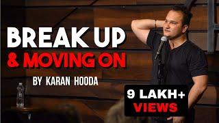 BREAK UP AND MOVING ON | STANDUP COMEDY | KARAN HOODA
