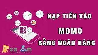 Nạp tiền vào ví MoMo bằng ngân hàng liên kết