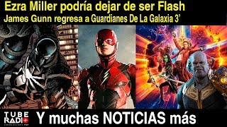 Tube Radio ¡Vuelve James Gunn! Ezra Miller salvará The Flash,