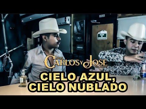 Cielo Azul Cielo Nublado - Carlos y Jose Jr.