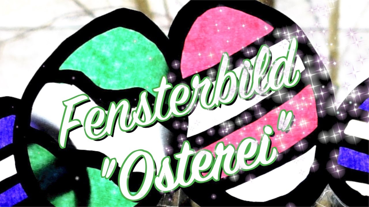 Fensterbild Osterei Diy Anleitung Deko Selber Machen Basteln