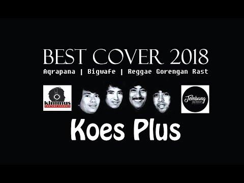 MENGENANG ALM YON KOESWOYO   COVER TERBAIK LAGU KOES PLUS TERPOPULER 2018