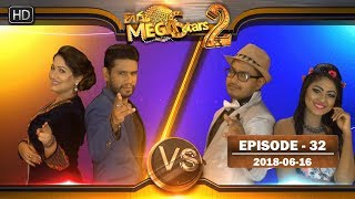 Hiru Mega Stars 2 | Episode 32 | 16th June 2018