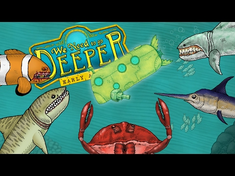We Need To Go Deeper ~ SEA MONSTERS EVERYWHERE! ~ Let's Play We Need To Go Deeper Gameplay Part 1