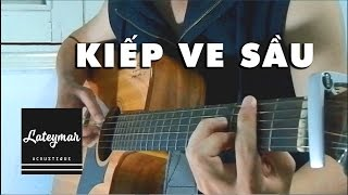 KIẾP VE SẦU -  (Guitar Solo) Fingerstyle | LATEYMAR