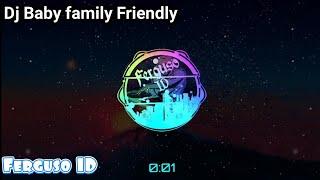 Download Dj Baby Family Friendly Remix 🔈🔉🔊 | Ferguso ID