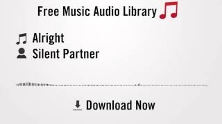 Alright - Silent Partner (YouTube Royalty-free Music Download)