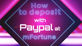 How To Deposit At mFortune Mobile Casino Using The PayPal e-wallet