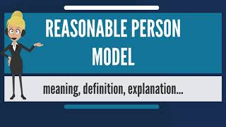 What is REASONABLE PERSON MODEL? What does REASONABLE PERSON MODEL mean?