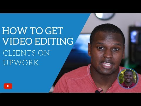 4 Tips on How To Get Video Editing Clients on Upwork