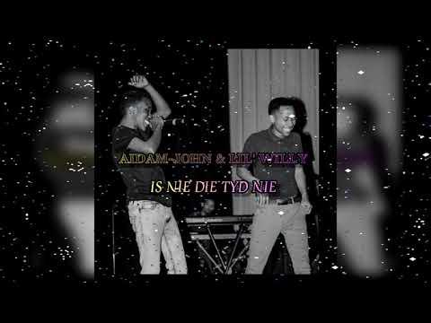 Aidam John & Lil' Willy - Is Nie Die Tyd Nie (Official Audio)