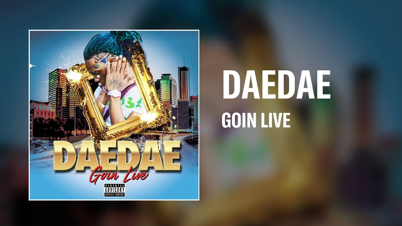 Dae Dae - Goin Live [Official Audio]