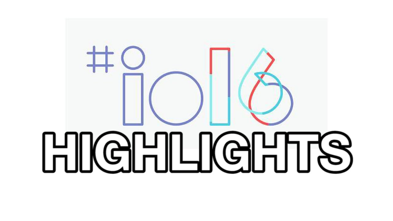 Google I/O 2016 Keynote Review: Android N, Home, Assistant ...