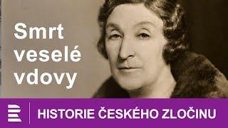 Historie českého zločinu: Smrt veselé vdovy